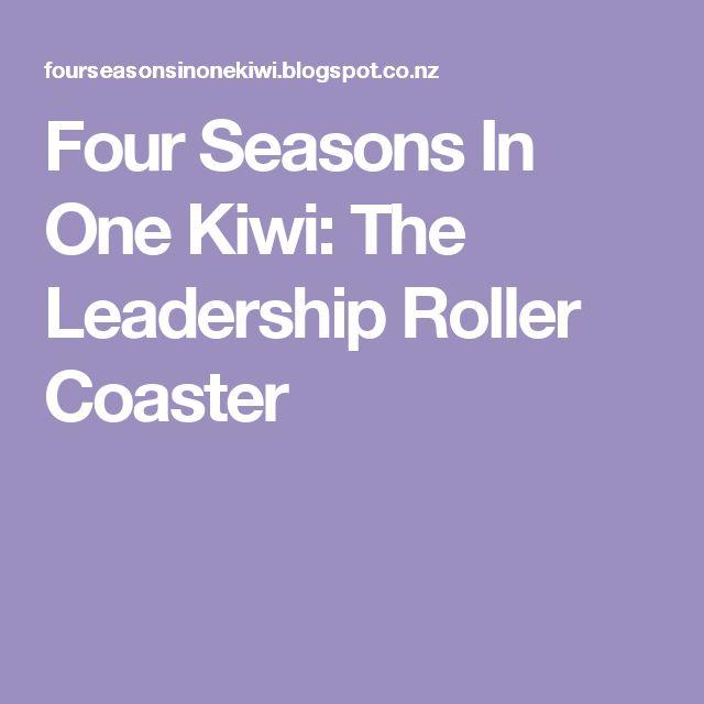 Four Seasons In One Kiwi: The Leadership Roller Coaster