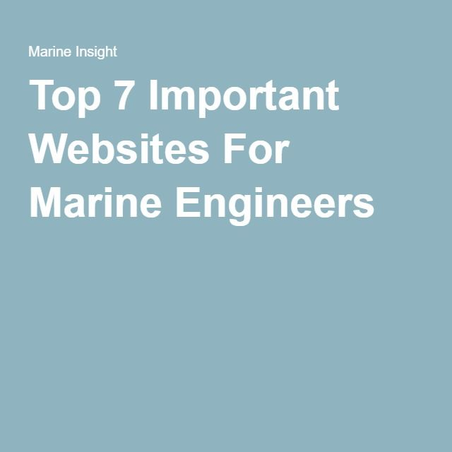 Top 7 Important Websites For Marine Engineers