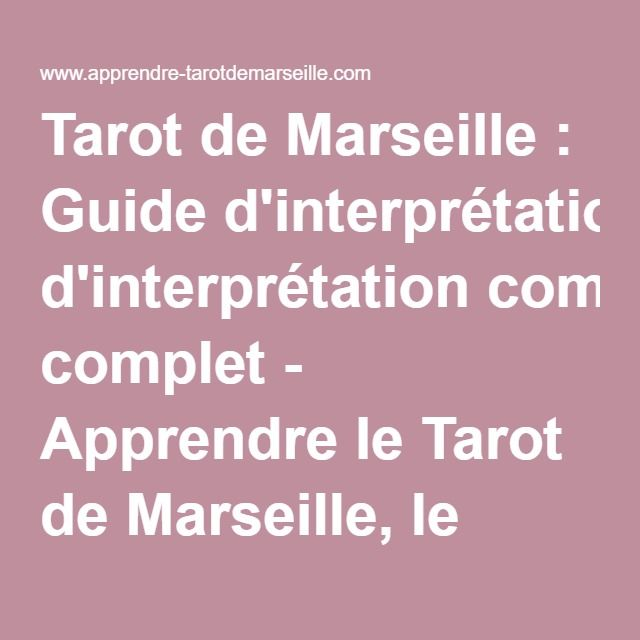 Tarot de Marseille : Guide d'interprétation complet - Apprendre le Tarot de Marseille,