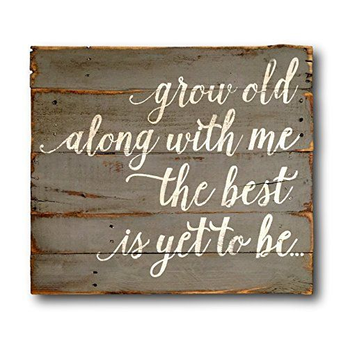 Grow Old Along With Me The Best Is Yet To Be Wood Wall Hanging / Pallet Art / Wedding Gift / Anniversary Gift
