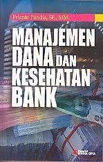 MANAJEMEN DANA DAN KESEHATAN BANK, Frianto Pandia