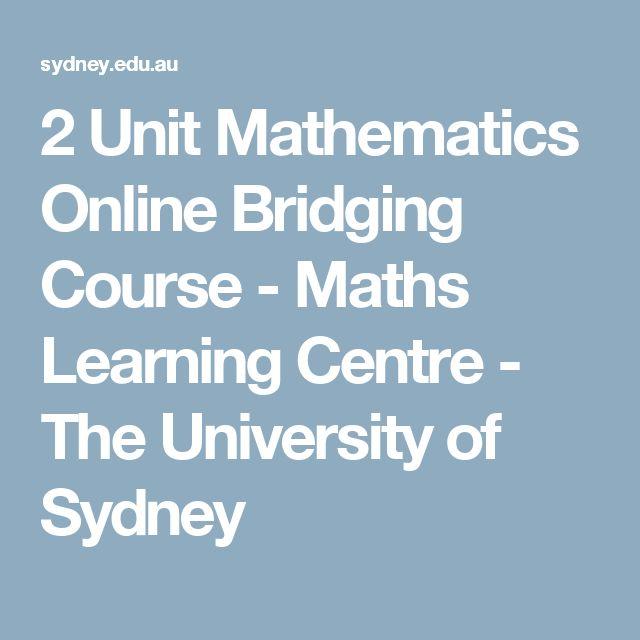 2 Unit Mathematics Online Bridging Course - Maths Learning Centre - The University of Sydney