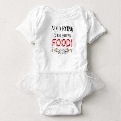 #shower - #Not crying funny baby quote baby bodysuit
