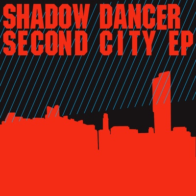 Shadow Dancer - Second City EP | April 16, 2012 on Boys Noize Records.