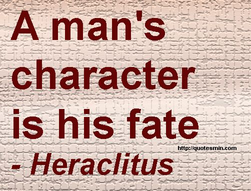 hamlet's character as his destiny Character is destiny, means that plot should grow out of the characters the main character hamlet vows to avenge his father's death at the hands of.