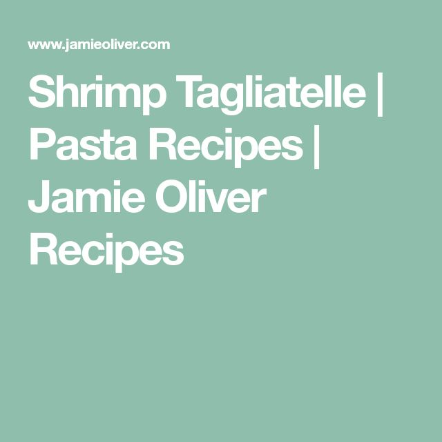 Shrimp Tagliatelle   Pasta Recipes   Jamie Oliver Recipes