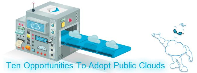 """Article About """"Ten Opportunities To Adopt Public Clouds"""". Learn more at: http://www.esds.co.in/blog/ten-opportunities-to-adopt-public-clouds/"""