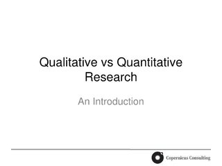 week03-qualitative-vs-quantitative-presentation-605574 by Sam Ladner via Slideshare