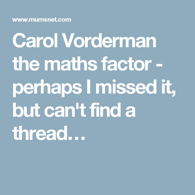 Carol Vorderman the maths factor - perhaps I missed it, but can't find a thread…