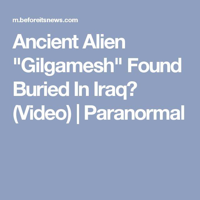 "Ancient Alien ""Gilgamesh"" Found Buried In Iraq? (Video) | Paranormal"