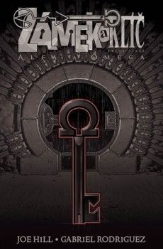 Zámek a klíč 6 - Alfa a omega (Hill Joe, Rodriguez Gabriel,) Kniha