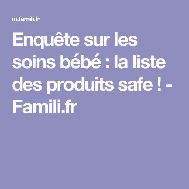 Enquête sur les soins bébé: la liste des produits safe! - Famili.fr