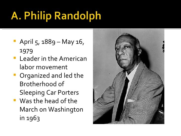 a phillip randolph A philip randolph's career as a trade unionist and civil rights activist fundamentally shaped the course of black protest in the mid-twentieth century sta.