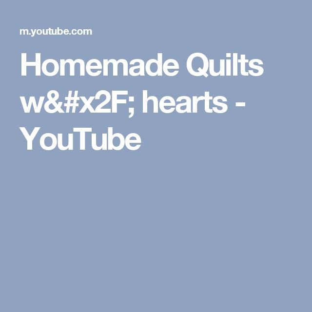 Homemade Quilts w/ hearts - YouTube