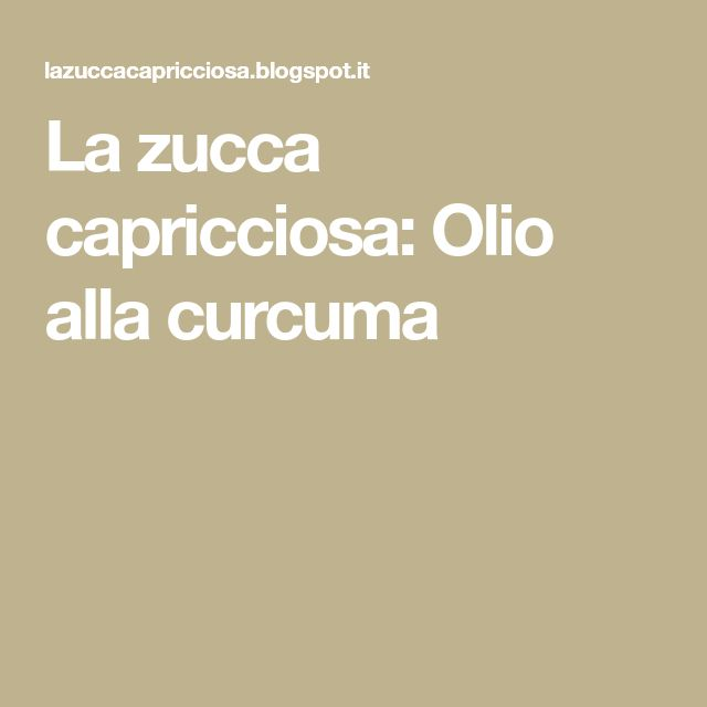 La zucca capricciosa: Olio alla curcuma