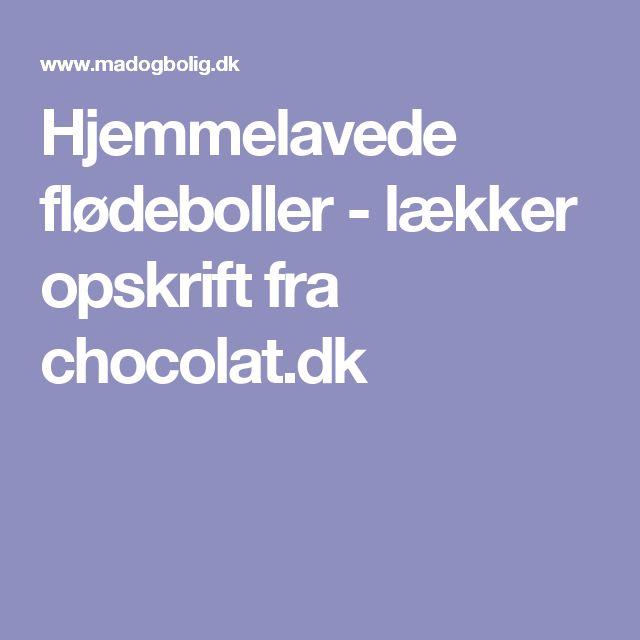 Hjemmelavede flødeboller - lækker opskrift fra chocolat.dk