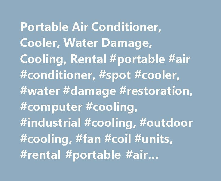 Portable Air Conditioner, Cooler, Water Damage, Cooling, Rental #portable #air #conditioner, #spot #cooler, #water #damage #restoration, #computer #cooling, #industrial #cooling, #outdoor #cooling, #fan #coil #units, #rental #portable #air #conditioner http://phoenix.nef2.com/portable-air-conditioner-cooler-water-damage-cooling-rental-portable-air-conditioner-spot-cooler-water-damage-restoration-computer-cooling-industrial-cooling-outdoor-cooling-f/  # New MovinCool Portable Heat Pump…