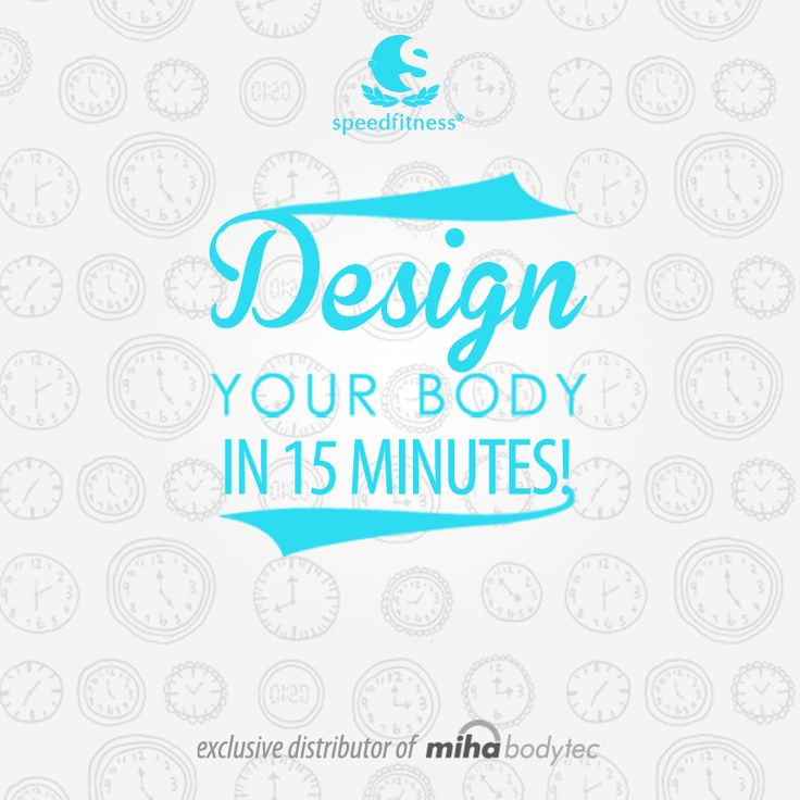 design your body in 15 minutes!