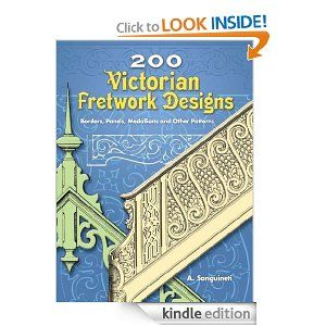 Amazon.com: 200 Victorian Fretwork Designs: Borders, Panels, Medallions and Other Patterns (Dover Pictorial Archive) eBook: A. Sanguineti: B...