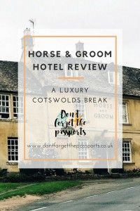 Click to read full review or PIN for later! The Horse & Groom | A Luxury Cotswolds Break Hotel Review. Cotswolds Stay, Cotswolds Hotel, Bourton-on-the-Hill, Gloucestershire, Inn, Country Hotel, Luxury Hotel, UK Break, Cottages.