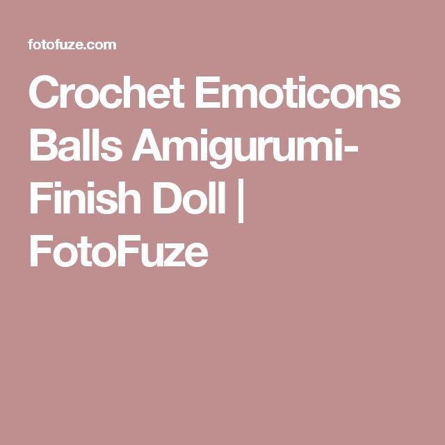 Crochet Emoticons Balls Amigurumi- Finish Doll   FotoFuze