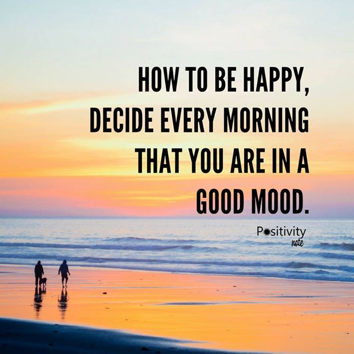 How to be happy: decide every morning that you are in a good mood. :) #positivitynote #wisdom