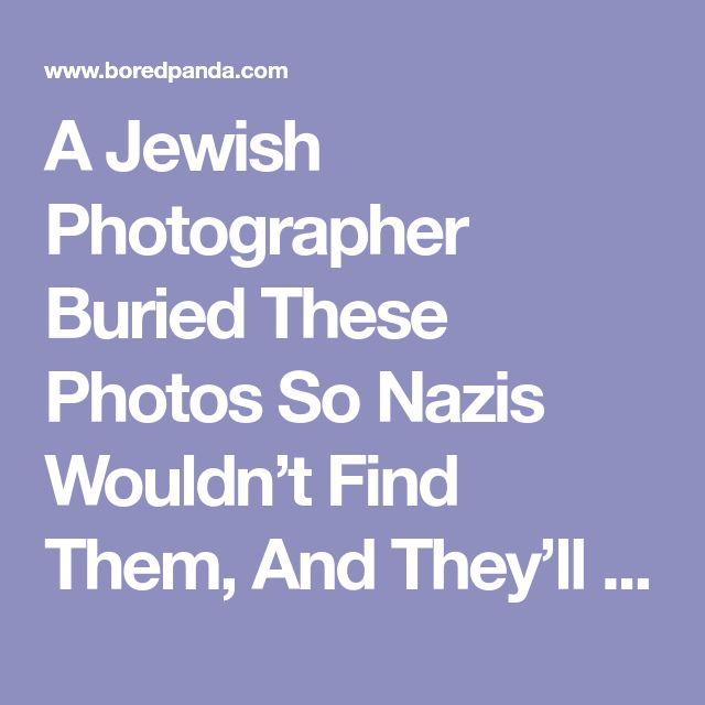 A Jewish Photographer Buried These Photos So Nazis Wouldn't Find Them, And They'll Break Your Heart (NSFW) | Bored Panda