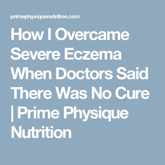 How I Overcame Severe Eczema When Doctors Said There Was No Cure | Prime Physique Nutrition