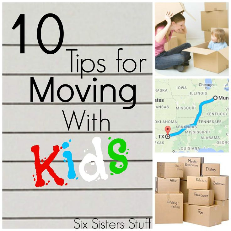 10 Tips For Moving With Kids From Sixsistersstuff