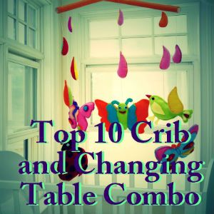 Baby Cribs With Changing Table Combo Table Combo http://www.the10bestlist.com/crib-and-changing-table-combo ...
