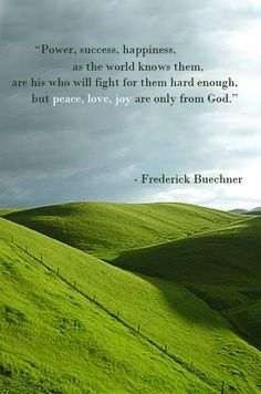 18 best frederick buechner images on pinterest frederick buechner power success happiness as the world knows them are his who fandeluxe Image collections