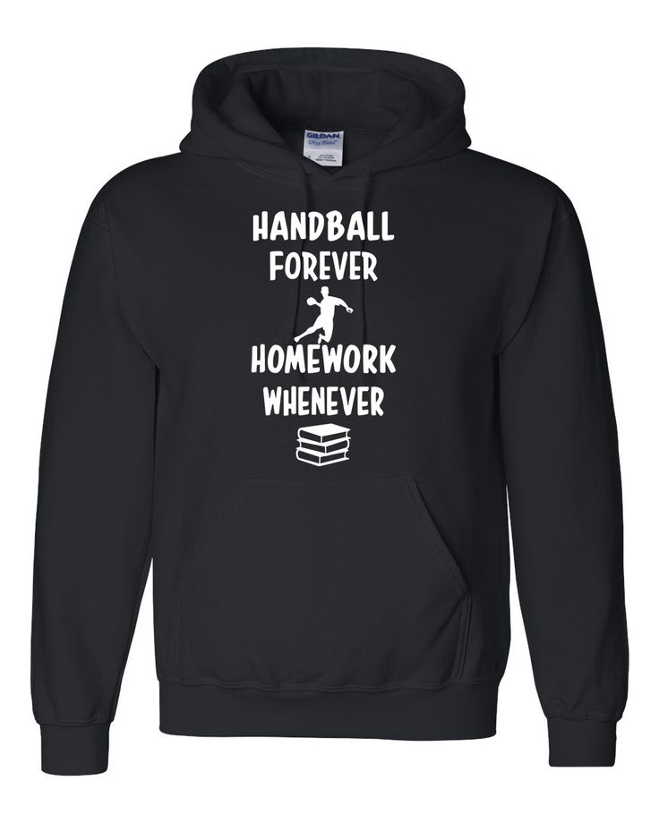 Handball forever homework whenever Hoodie
