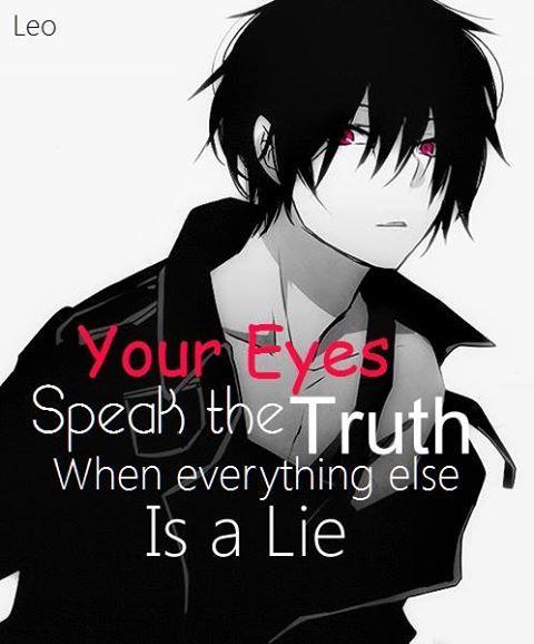 """""""Tes yeux disent la vérité quand tout le reste est un mensonge"""""""