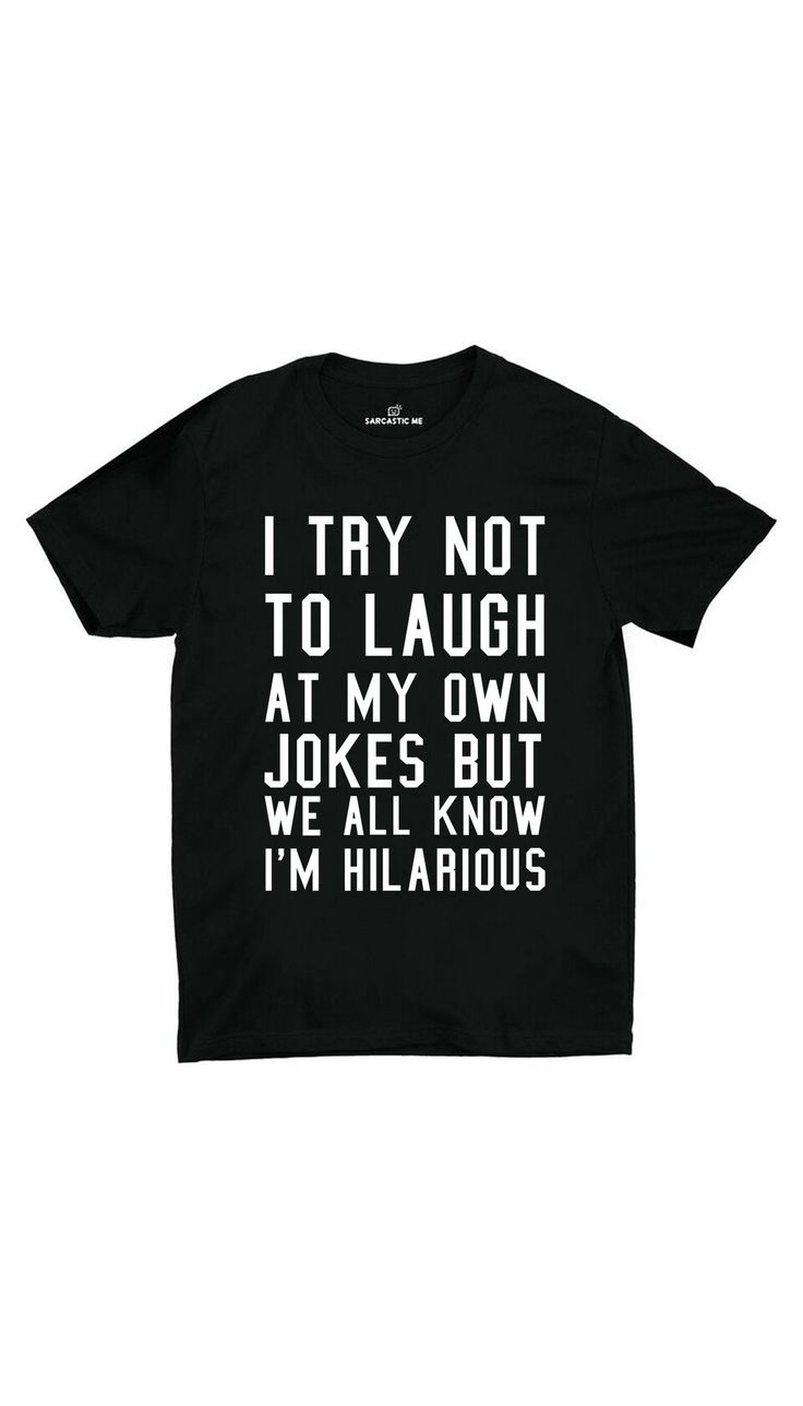 I Try Not To Laugh Unisex T-shirt