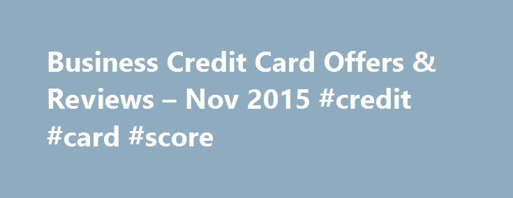 Business Credit Card Offers & Reviews – Nov 2015 #credit #card #score http://credit.remmont.com/business-credit-card-offers-reviews-nov-2015-credit-card-score/  #business credit check # Capital One Spark Miles for Business By:John Kiernan, Personal Finance Editor Unfortunately, business credit cards were Read More...The post Business Credit Card Offers & Reviews – Nov 2015 #credit #card #score appeared first on Credit.