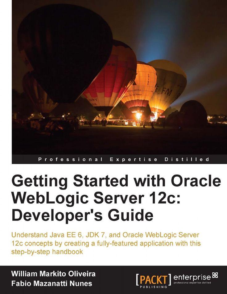 Getting Started with Oracle WebLogic Server 12c: Developer's Guide | Ebook-dl | Free Download Ebooks & Video Tutorials