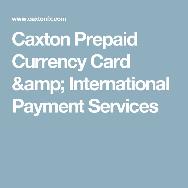Caxton Prepaid Currency Card & International Payment Services