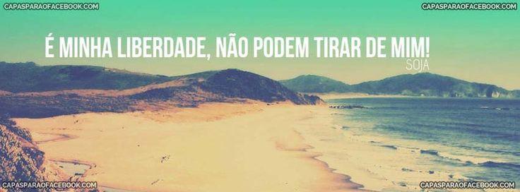Frase-de-Liberdade-SOJA Imagem para Facebook Compartilhar Foto Imagem Frase Capa para Facebook Imagem para Instagram Whatsapp Postar Wallpaper Papel de Parede Celular