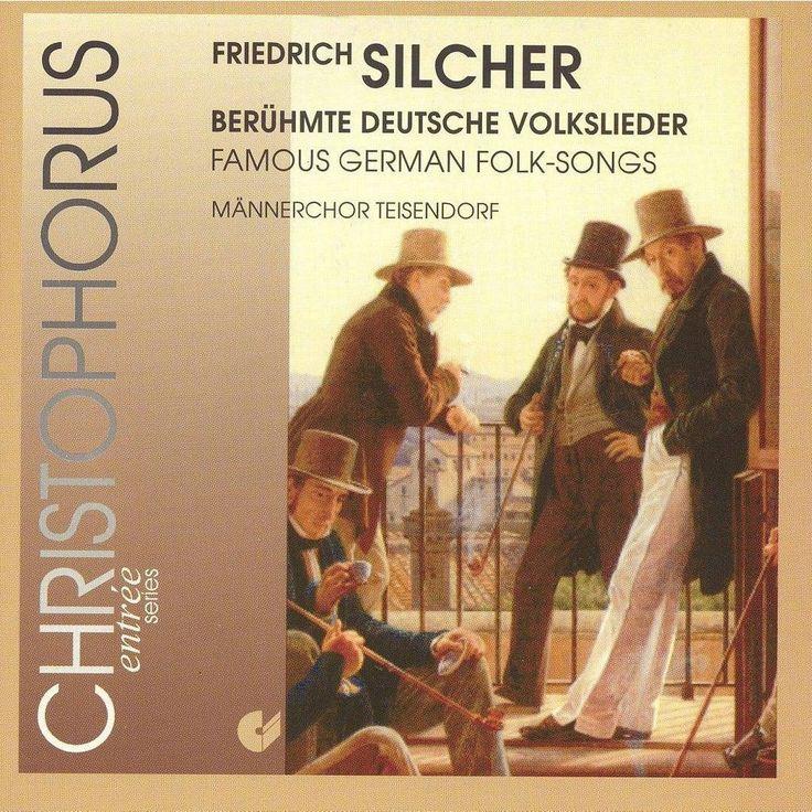 Silcher: Berühmte Deutsche Volkslieder