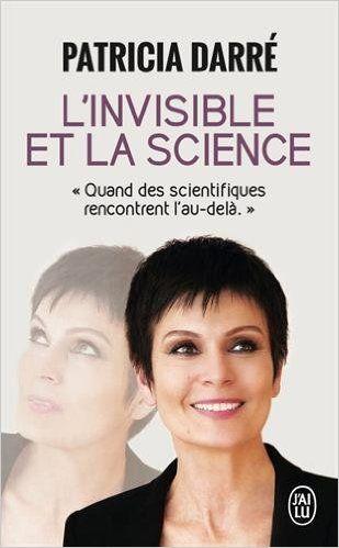 Amazon.fr - L'invisible et la science - Patricia Darré, Youssef El Mabsout, Alexandre Adler - Livres