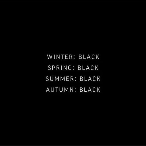 black all+black+everything black+everyday black+everything seasons season+quote graphic+quote graphic+meme home