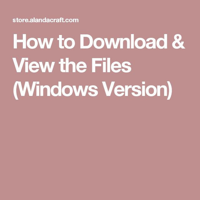 How to Download & View the Files (Windows Version)