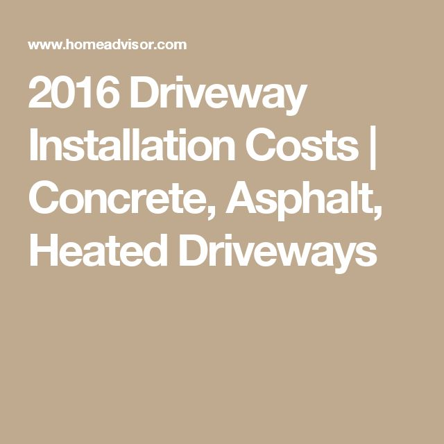 2016 Driveway Installation Costs | Concrete, Asphalt, Heated Driveways