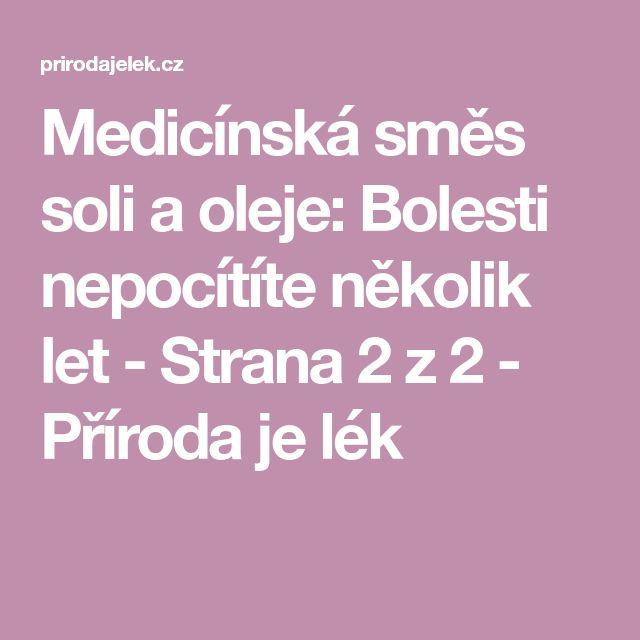 Medicínská směs soli a oleje: Bolesti nepocítíte několik let - Strana 2 z 2 - Příroda je lék