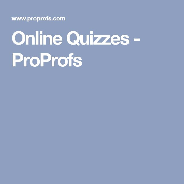 Online Quizzes - ProProfs