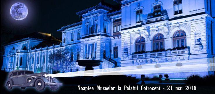 Noaptea Muzeelor 2016 la Palatul Cotroceni https://www.facebook.com/events/1572269113103945/