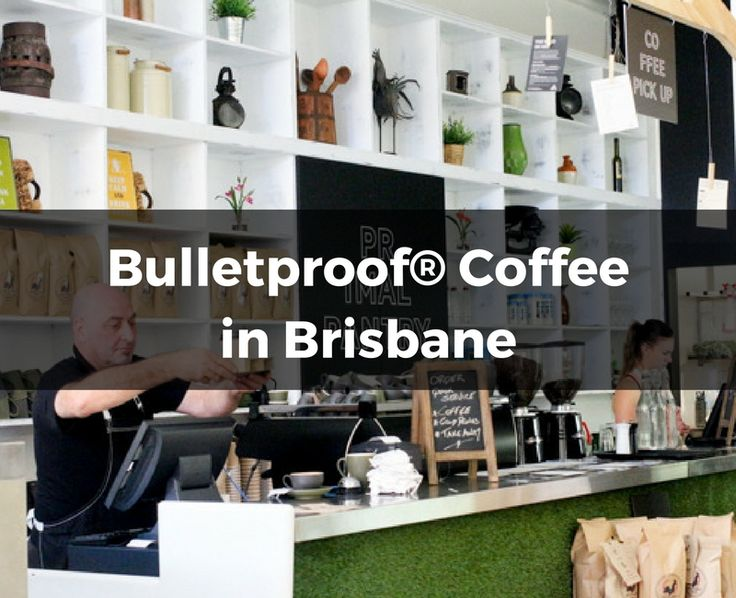 Another great city to find Bulletproof Coffee in is Brisbane. There are many coffee shops and cafes that will blend up the recipe for you!