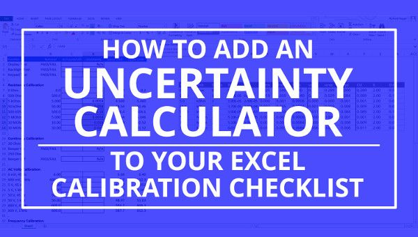 Easily add an uncertainty calculator to your calibration checklist