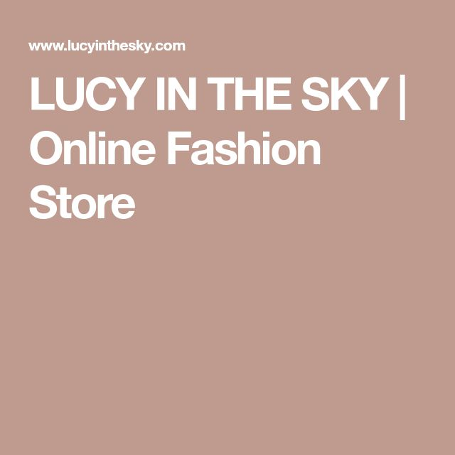 LUCY IN THE SKY | Online Fashion Store