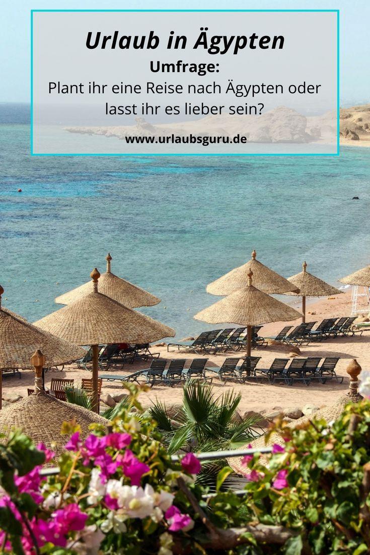Umfrage zu eurem Ägypten Urlaub - plant ihr eine Reise oder ist euch die derzeitige Situation zu unsicher?